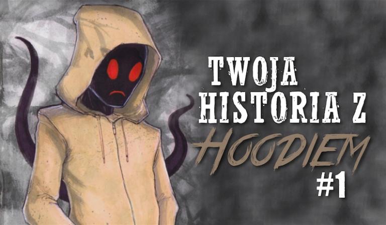 Twoja historia z Hoodiem #1