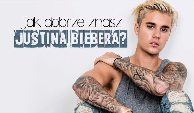 Jak dobrze znasz Justina Biebera?