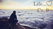 Life... Cz. 9