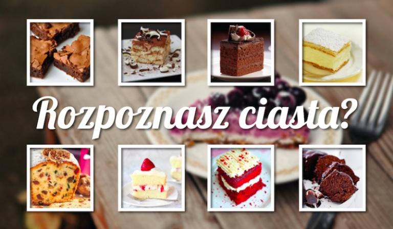 Czy uda Ci się odgadnąć wszystkie nazwy ciast?