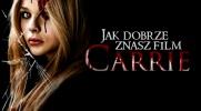 """Jak dobrze znasz film pt. ''Carrie""""?"""