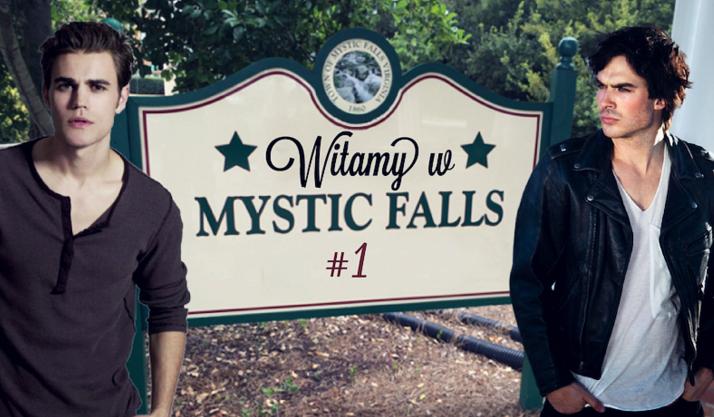 Witaj w Mystic Falls #1