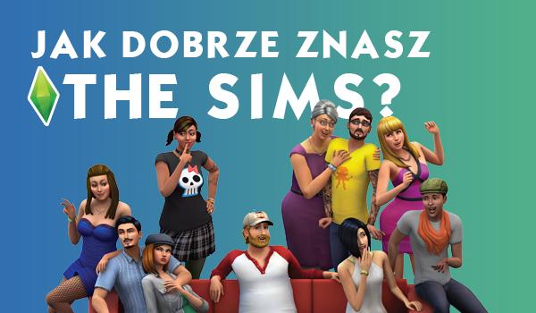 """Ile wiesz o ,,The Sims""""?"""