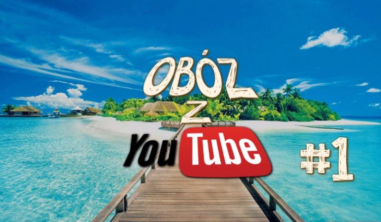 Obóz z Youtube #1