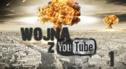 Wojna z YouTube! #1