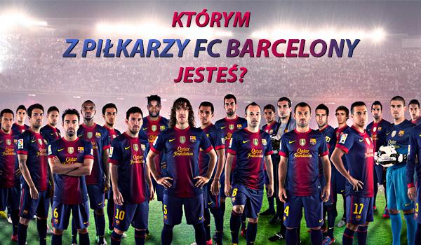 Którym z piłkarzy FC Barcelony jesteś?