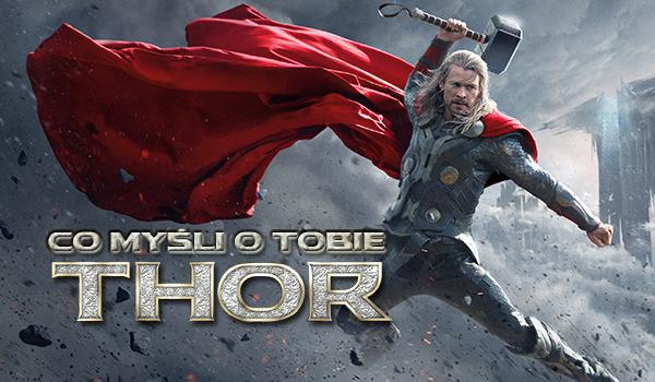 Co myśli o Tobie Thor?