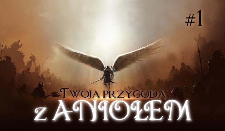 Jak potoczy się Twoja przygoda z Aniołem? #1