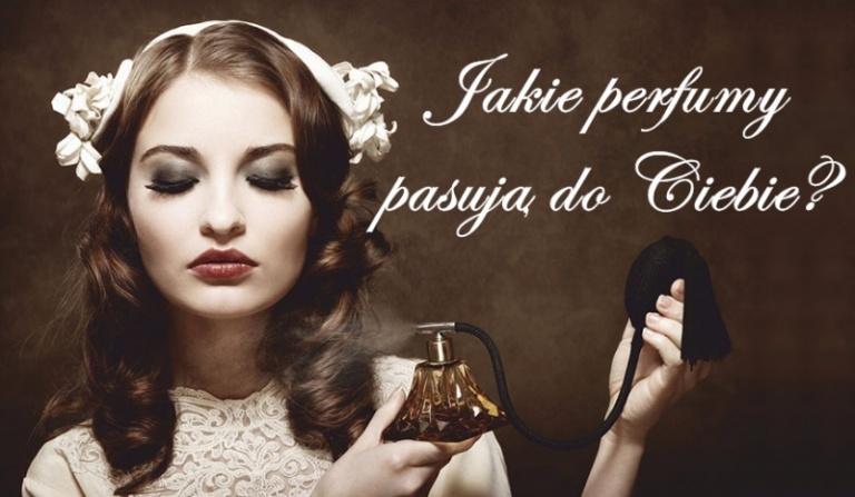 Jakie perfumy pasują do Ciebie?