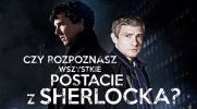 """Czy rozpoznasz wszystkie postacie z """"Sherlocka""""?"""