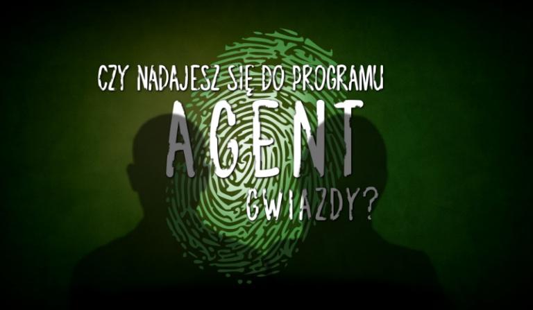 """Czy nadajesz się do programu """"Agent Gwiazdy""""?"""
