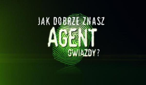 """Jak dobrze znasz program """"Agent: Gwiazdy""""?"""