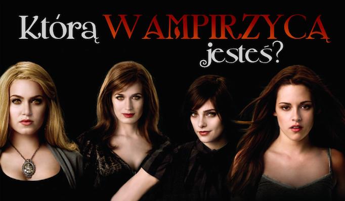Którą wampirzycą z Sagi Zmierzch jesteś?