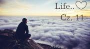 Life... Cz.11 KONIEC!