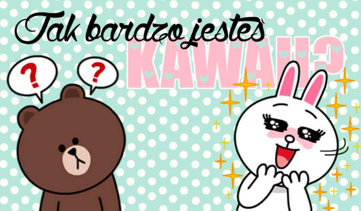 Jak bardzo kawaii jesteś?