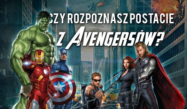 Czy rozpoznasz postacie z Avengersów?