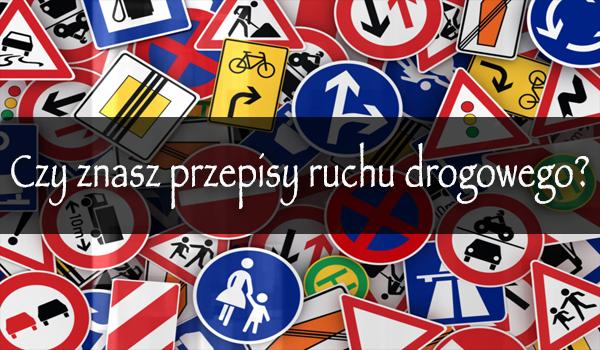 Czy znasz przepisy ruchu drogowego?