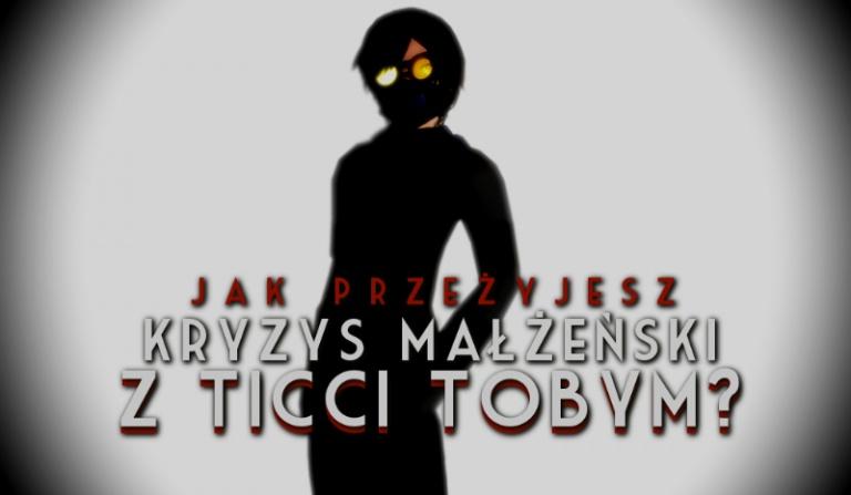 Jak przeżyjesz kryzys małżeński z Ticci Tobym?