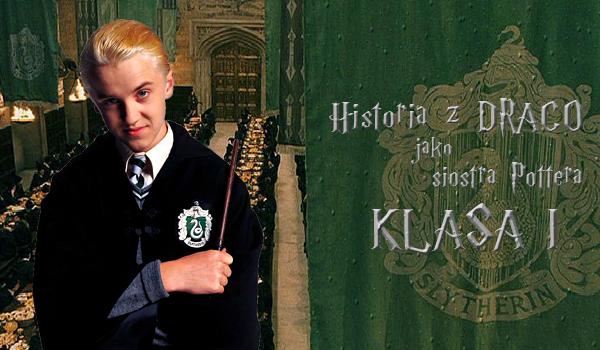 Twoja historia z Draco jako siostra Harry'ego – klasa I.