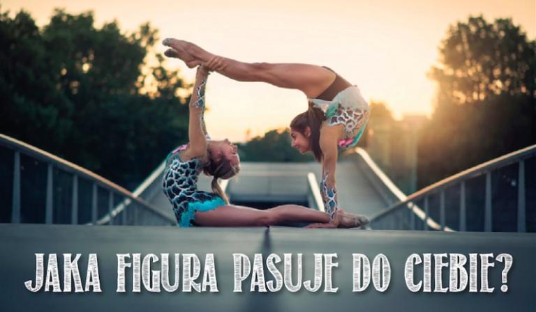 Jakie ćwiczenie bądź figura gimnastyczna do Ciebie pasuje?