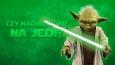 Czy nadajesz się na Jedi?