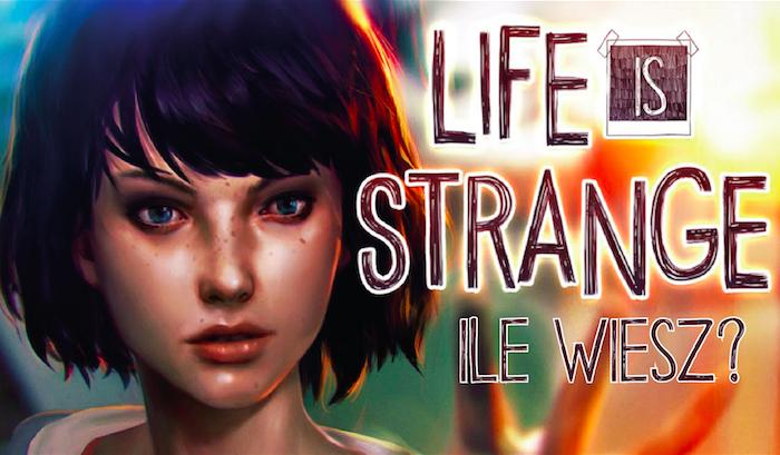 """Jak dobrze znasz """"Life is Strange""""?"""