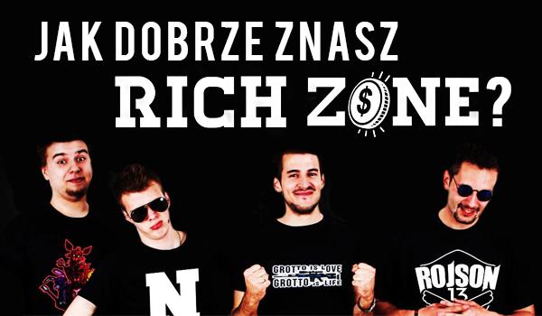 """Jak dobrze znasz """"Rich Zone""""?"""