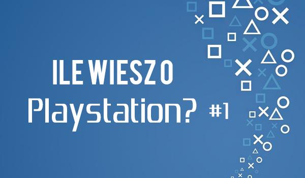 Ile wiesz o PlayStation? #1