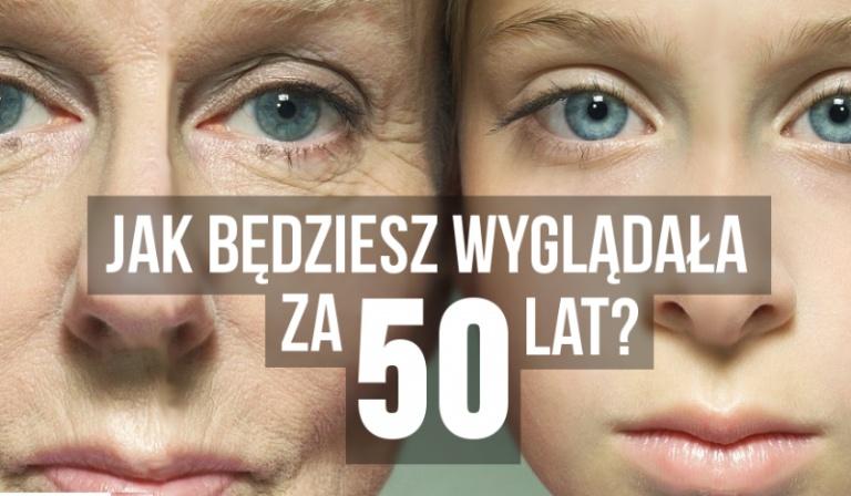 Jak będziesz wyglądała za 50 lat?