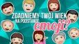 Uda nam się odgadnąć Twój wiek, na podstawie wybranych przez Ciebie emoji?