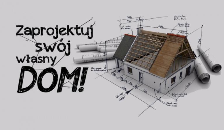Zaprojektuj swój własny dom!