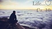 Life... Cz.10