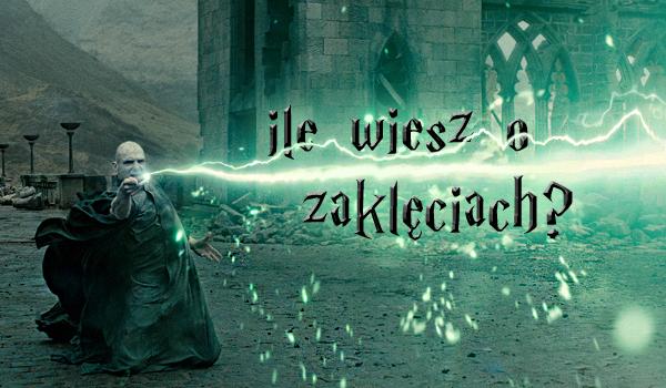 Ile wiesz o zaklęciach z Harry'ego Pottera?
