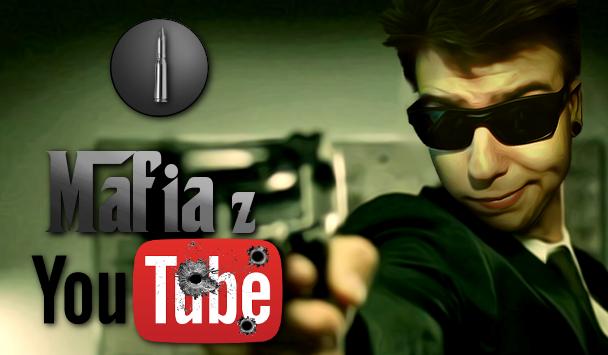 Mafia z YouTube! #1
