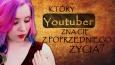 Który Youtuber zna Cię z poprzedniego życia?