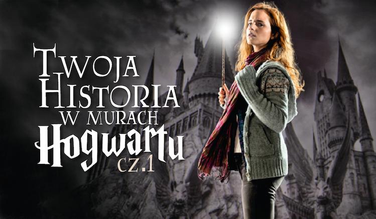 Twoja historia w murach Hogwartu #1