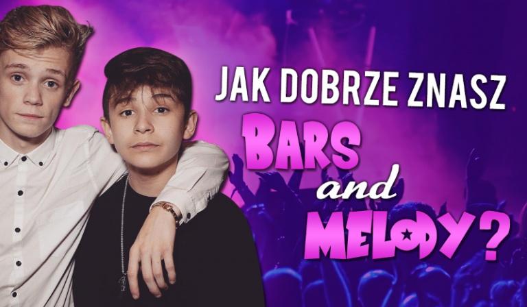 Jak dobrze znasz Bars and Melody?