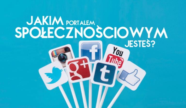 Jakim portalem społecznościowym jesteś?