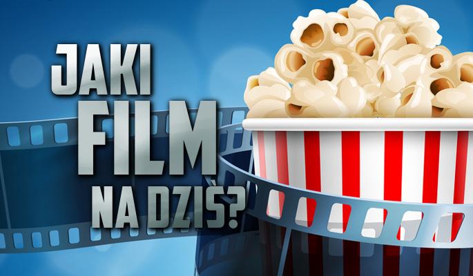 Jaki film na dziś?