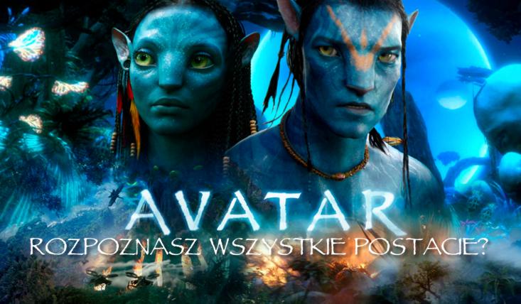 Czy rozpoznasz postacie i stworzenia z filmu Avatar?