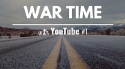 War time with Youtube #1