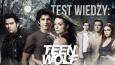 """Jak dobrze znasz """"Teen Wolf""""?"""
