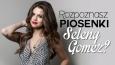 Czy uda Ci się odgadnąć wszystkie tytuły piosenek Seleny Gomez z nowego albumu?