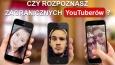 Czy rozpoznasz zagranicznych YouTuberów?