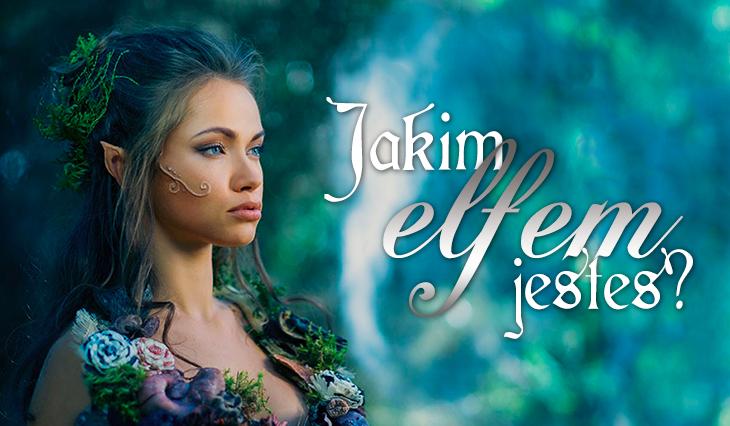 Jakim elfem jesteś?