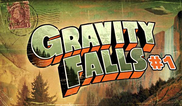 Gravity Falls #1