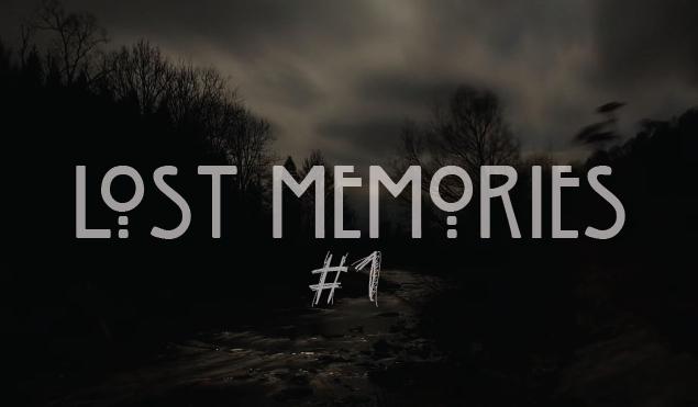 Lost memories #1