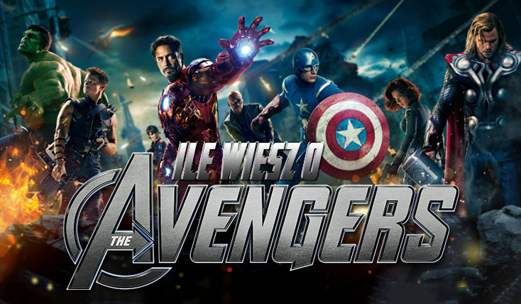 "Jak dobrze znasz ""The Avengers""?"