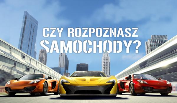 Czy rozpoznasz samochody?