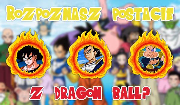 Czy rozpoznasz postacie z Dragon Ball?
